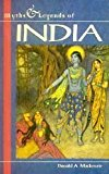 . Myths and Legends of India (Myths & Legends) .