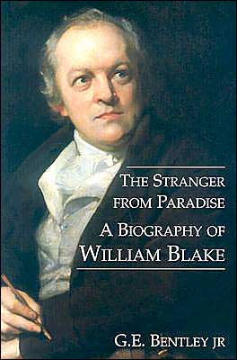 The Stranger from Paradise: A Biography of William Blake (Paul Mellon Centre for Studies in British Art)