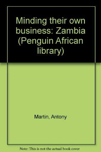 Minding their own business: Zambia (Penguin African library)