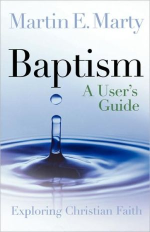 Baptism: A User's Guide (Exploring Christian Faith)