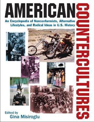 American Countercultures: An Encyclopedia Of Political, Social, Religious, And Artistic Movements (3 Volumes)