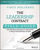 The Leadership Contract Field Guide: The Personal Roadmap To Becoming A Truly Accountable Leader
