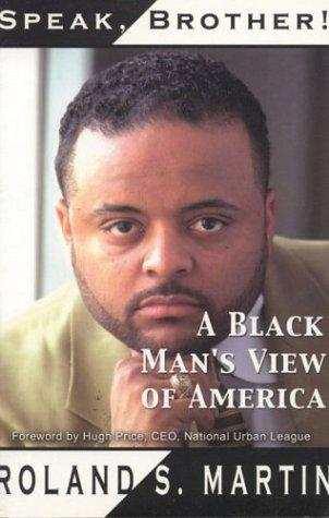 Speak, Brother!: A Black Mans View Of America