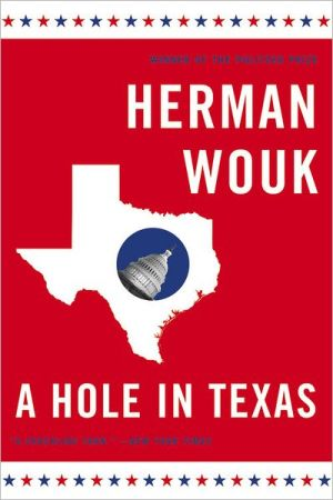 . A Hole in Texas: A Novel .