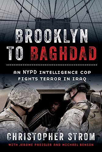 Brooklyn to Baghdad: An NYPD Intelligence Cop Fights Terror in Iraq