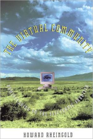 The Virtual Community: Homesteading On The Electronic Frontier