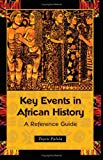 Key Events In African History: A Reference Guide