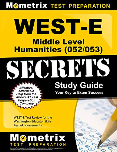 WEST-E Middle Level Humanities (052/053) Secrets Study Guide: WEST-E Test Review for the Washington Educator Skills Tests-Endorsements