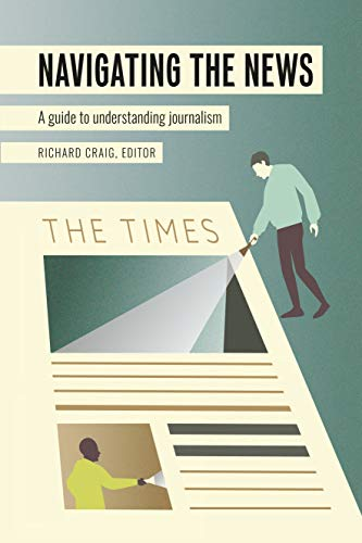 Navigating the News: A Guide to Understanding Journalism (Mass Communication and Journalism Book 24)