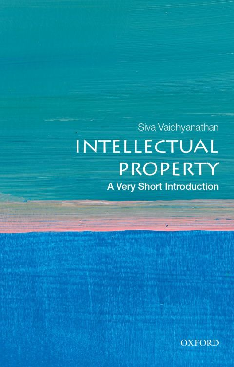 Intellectual Property: A Very Short Introduction