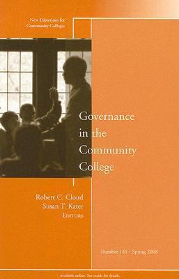 Governance In The Community College Number 141 Spring 2008