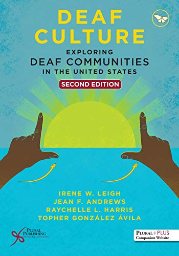 Deaf Culture: Exploring Deaf Communities in the United States, Second Edition