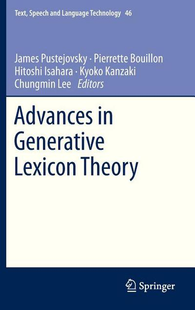 Advances in Generative Lexicon Theory (Text, Speech and Language Technology (46))