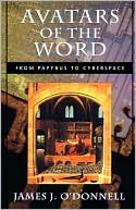 Avatars of the Word: From Papyrus to Cyberspace