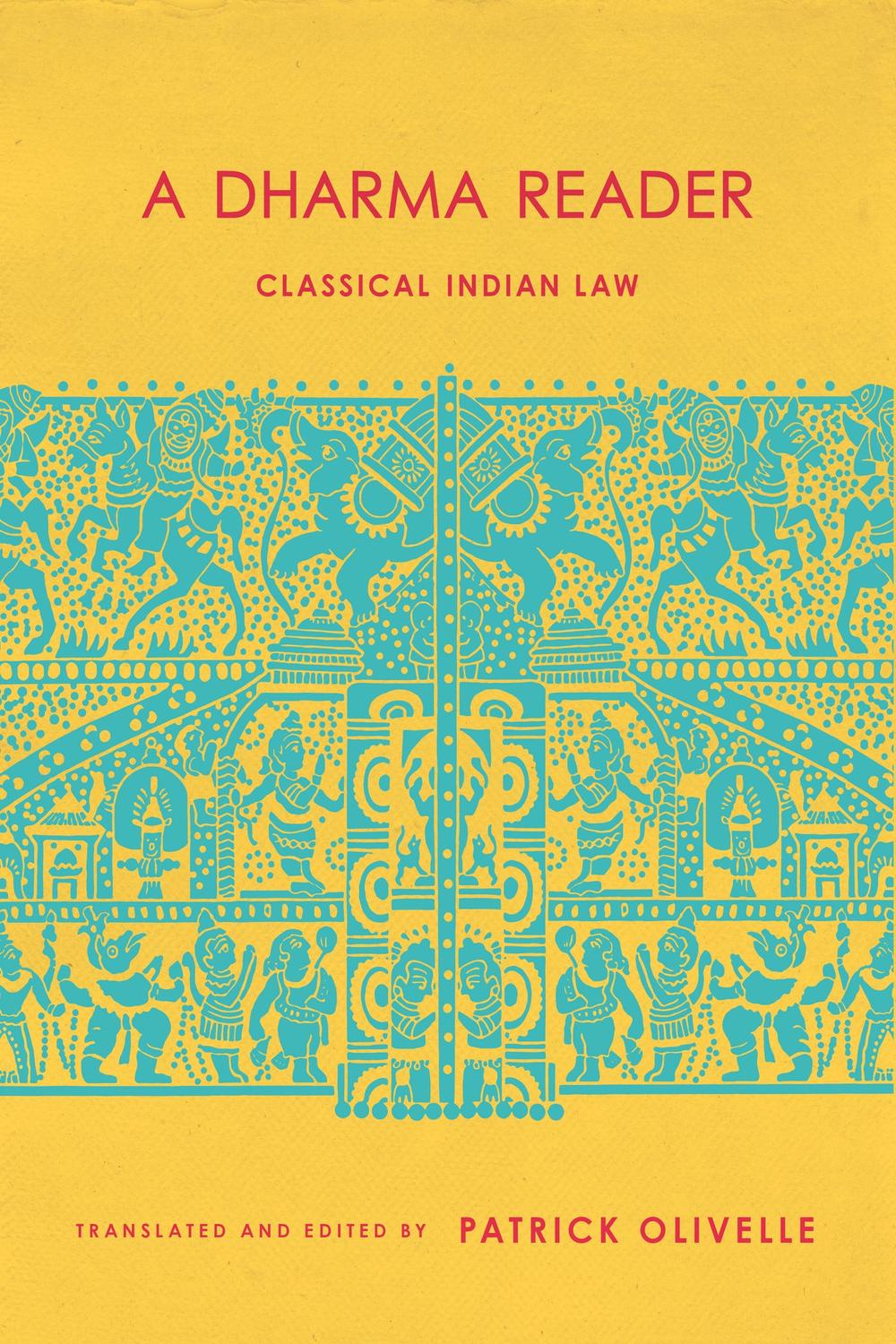 A Dharma Reader: Classical Indian Law (Historical Sourcebooks in Classical Indian Thought)