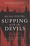 Supping With The Devils: Political Writing From Thatcher To Blair