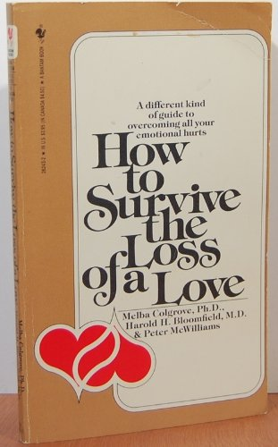 . How to Survive the Loss of a Love .