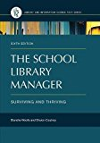 The School Library Manager: Surviving and Thriving (Library and Information Science Text)