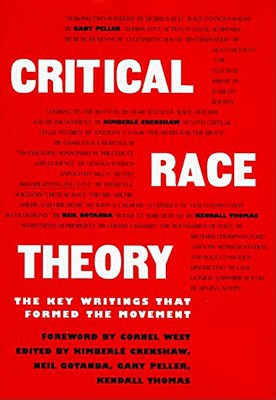 Critical Race Theory : The Key Writings that Formed the Movement