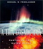 A Thin Cosmic Rain: Particles from Outer Space
