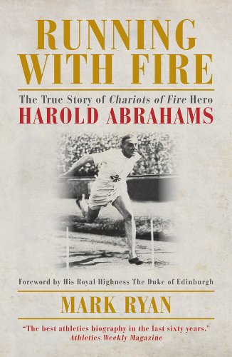 Running with Fire: The True Story of Chariots of Fire Hero Harold Abrahams