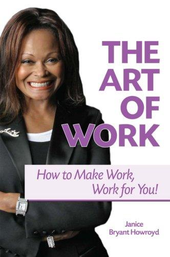 The Art Of Work - How To Make Work, Work For You!