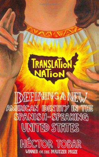 Translation Nation: American Identity in the Spanish-Speaking United States