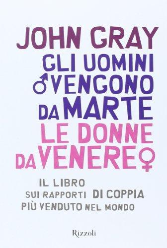 Gli uomini vengono da Marte, le donne da Venere (Italian Edition)