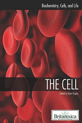 The Cell (Biochemistry, Cells, and Life)