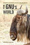 The Gnu's World: Serengeti Wildebeest Ecology And Life History