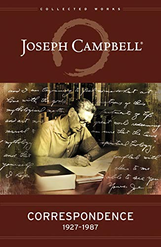 Correspondence: 1927–1987 (The Collected Works of Joseph Campbell)