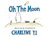 Oh The Moon: Stories From The Tortured Mind Of Charlyne Yi