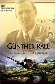 Gunther Rall: A Memoir, Luftwaffe Ace & NATO General