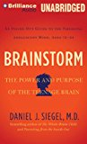 Brainstorm: The Power And Purpose Of The Teenage Brain: An Inside-out Guide To The Emerging Adolescent Mind, Ages 12-24 (mp3)