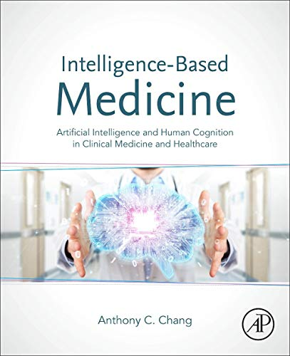 Intelligence-Based Medicine: Artificial Intelligence and Human Cognition in Clinical Medicine and Healthcare