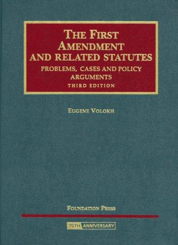 The First Amendment And Related Statutes: Problems, Cases, And Policy Arguments