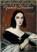 The Feminist Encyclopedia Of Spanish Literature: [2 Volumes]