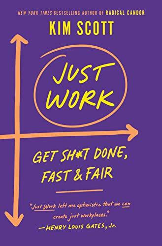 Just Work: Get Sh*t Done, Fast & Fair
