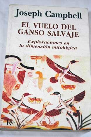 El vuelo del ganso salvaje (Spanish Edition)