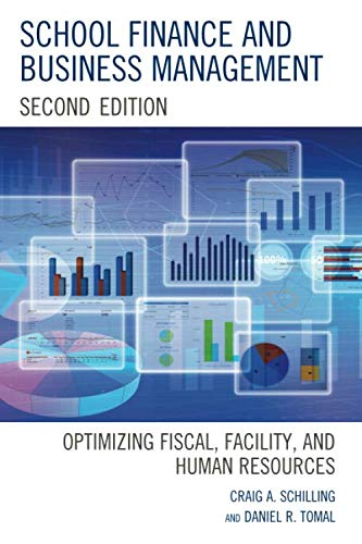 School Finance and Business Management: Optimizing Fiscal, Facility and Human Resources