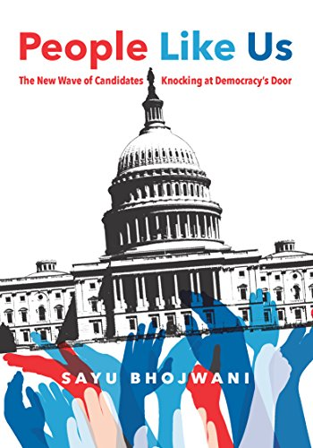 People Like Us: The New Wave of Candidates Knocking at Democracy's Door