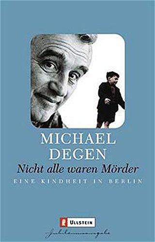 Nicht alle waren Mörder. Eine Kindheit in Berlin.
