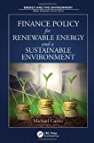 Finance Policy For Renewable Energy And A Sustainable Environment (energy And The Environment)