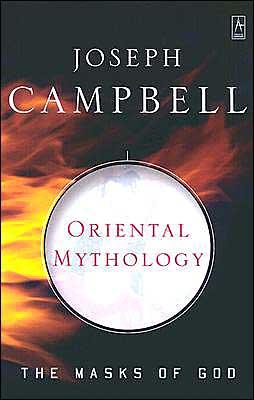 Oriental Mythology (The Masks of God)