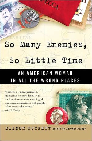 So Many Enemies, So Little Time: An American Woman in All the Wrong Places