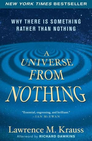 A Universe from Nothing: Why There Is Something Rather than Nothing