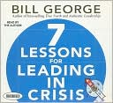 Seven Lessons For Leading In Crisis (your Coach In A Box)