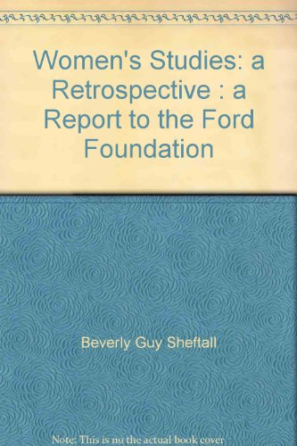 Women's Studies: A Retrospective (a Report To The Ford Foundation)