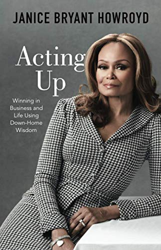 Acting Up: Winning In Business And Life Using Down-home Wisdom
