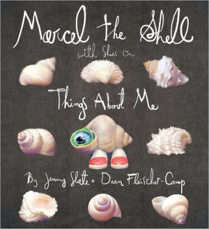 Marcel the Shell with Shoes On: Things About Me